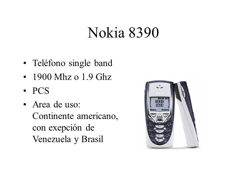 Nokia 8390 Teléfono single band 1900 Mhz o 1.9 Ghz PCS Area de uso: Continente americano, con exepción de Venezuela y Brasil
