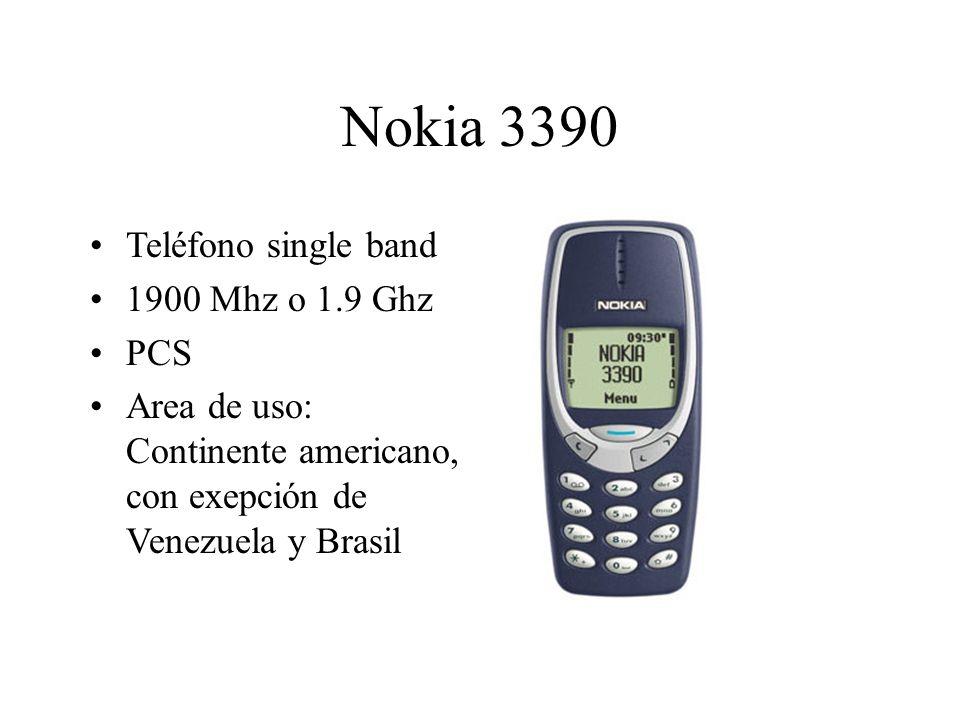 Nokia 3390 Teléfono single band 1900 Mhz o 1.9 Ghz PCS Area de uso: Continente americano, con exepción de Venezuela y Brasil