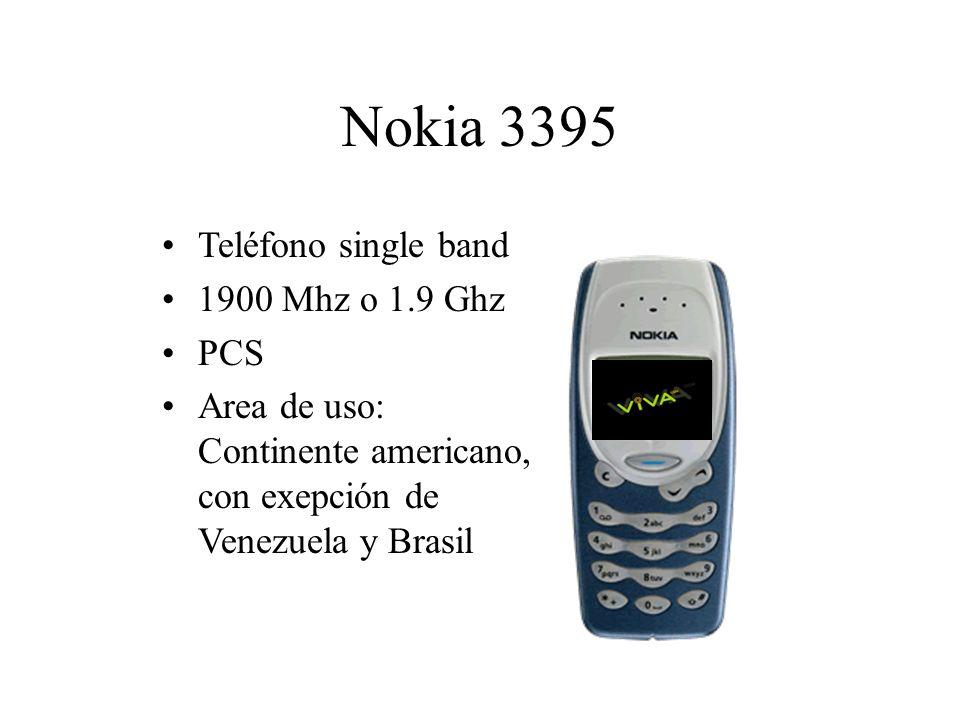 Nokia 3395 Teléfono single band 1900 Mhz o 1.9 Ghz PCS Area de uso: Continente americano, con exepción de Venezuela y Brasil