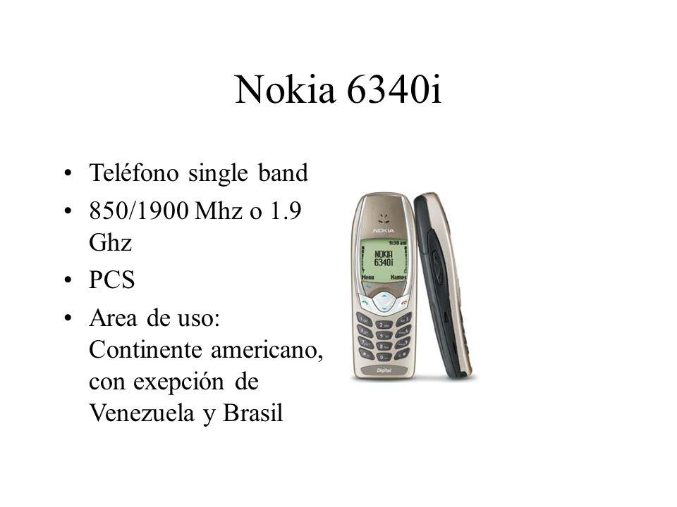 Nokia 6340i Teléfono single band 850/1900 Mhz o 1.9 Ghz PCS Area de uso: Continente americano, con exepción de Venezuela y Brasil