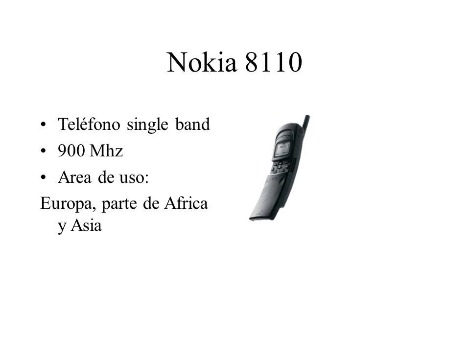 Nokia 8110 Teléfono single band 900 Mhz Area de uso: Europa, parte de Africa y Asia