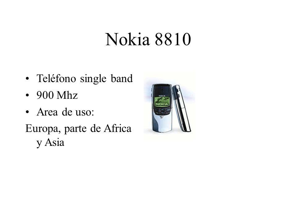 Nokia 8810 Teléfono single band 900 Mhz Area de uso: Europa, parte de Africa y Asia
