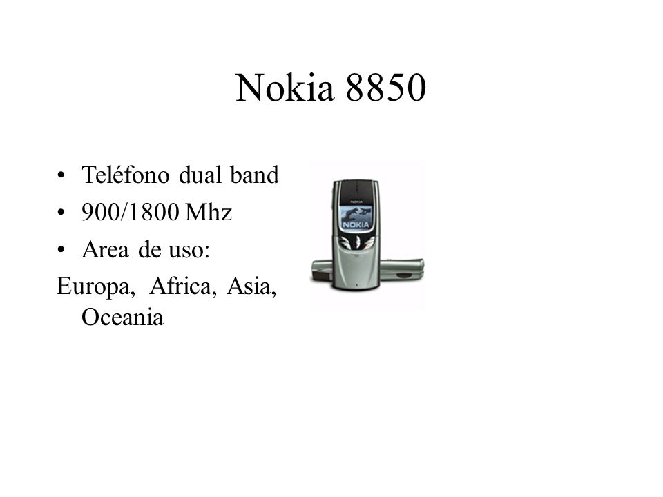 Nokia 8850 Teléfono dual band 900/1800 Mhz Area de uso: Europa, Africa, Asia, Oceania