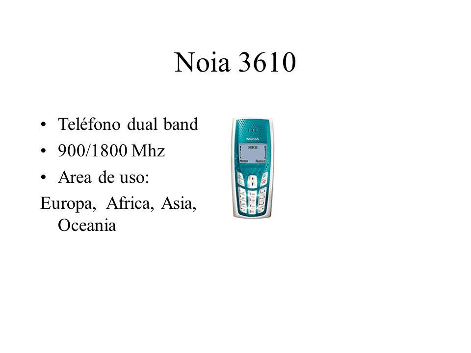 Noia 3610 Teléfono dual band 900/1800 Mhz Area de uso: Europa, Africa, Asia, Oceania