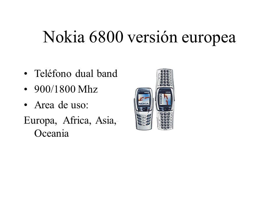 Nokia 6800 versión europea Teléfono dual band 900/1800 Mhz Area de uso: Europa, Africa, Asia, Oceania