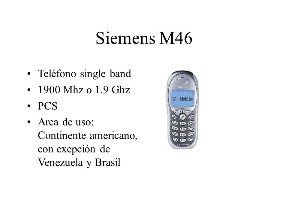 Siemens M46 Teléfono single band 1900 Mhz o 1.9 Ghz PCS Area de uso: Continente americano, con exepción de Venezuela y Brasil