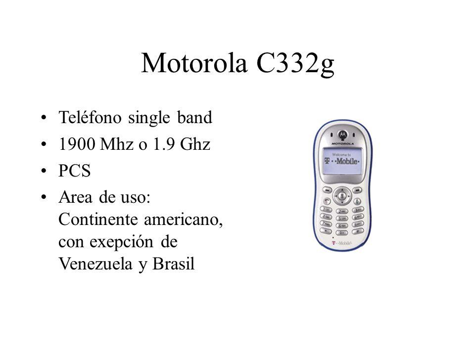 Motorola C332g Teléfono single band 1900 Mhz o 1.9 Ghz PCS Area de uso: Continente americano, con exepción de Venezuela y Brasil