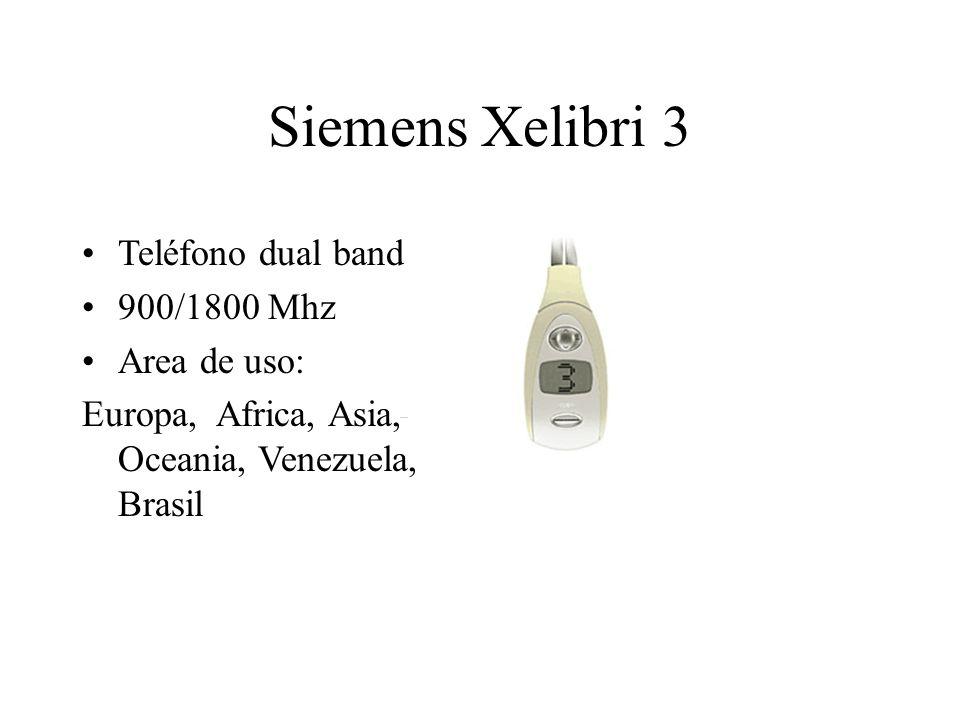 Siemens Xelibri 3 Teléfono dual band 900/1800 Mhz Area de uso: Europa, Africa, Asia, Oceania, Venezuela, Brasil
