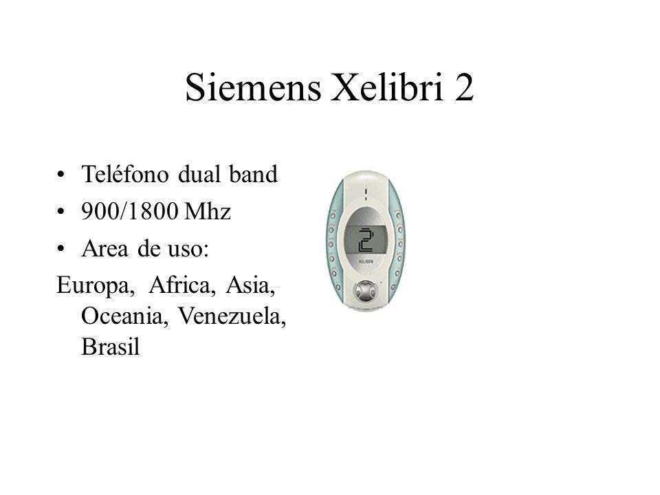 Siemens Xelibri 2 Teléfono dual band 900/1800 Mhz Area de uso: Europa, Africa, Asia, Oceania, Venezuela, Brasil