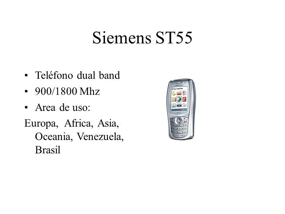 Siemens ST55 Teléfono dual band 900/1800 Mhz Area de uso: Europa, Africa, Asia, Oceania, Venezuela, Brasil