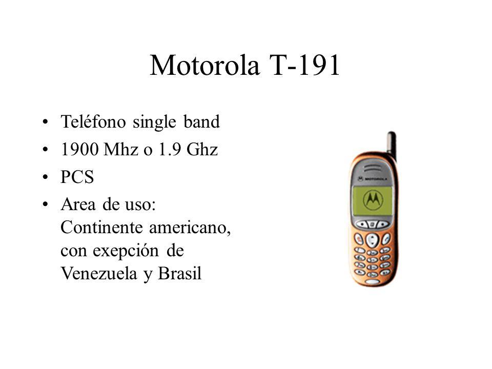 Motorola T-191 Teléfono single band 1900 Mhz o 1.9 Ghz PCS Area de uso: Continente americano, con exepción de Venezuela y Brasil