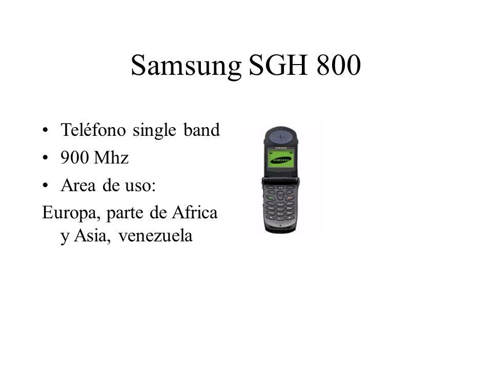 Samsung SGH 800 Teléfono single band 900 Mhz Area de uso: Europa, parte de Africa y Asia, venezuela