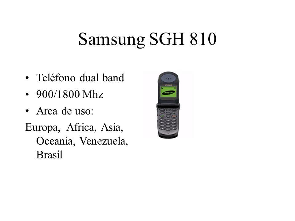 Samsung SGH 810 Teléfono dual band 900/1800 Mhz Area de uso: Europa, Africa, Asia, Oceania, Venezuela, Brasil