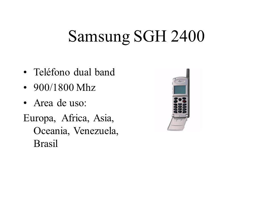 Samsung SGH 2400 Teléfono dual band 900/1800 Mhz Area de uso: Europa, Africa, Asia, Oceania, Venezuela, Brasil