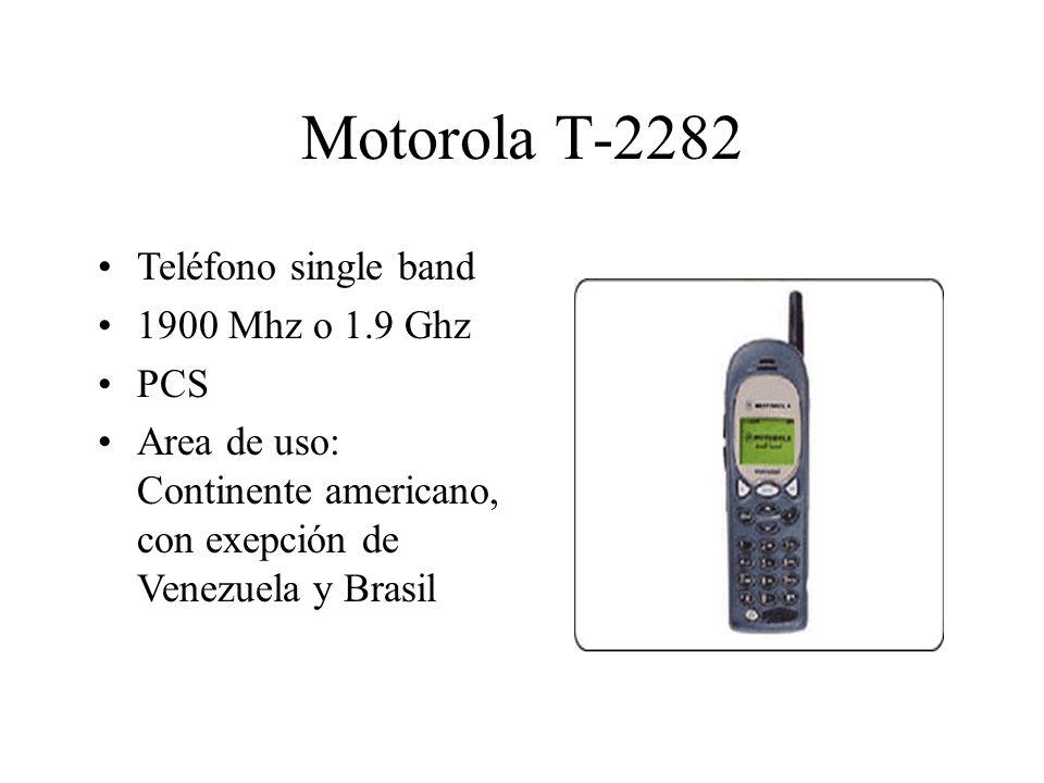 Motorola T-2282 Teléfono single band 1900 Mhz o 1.9 Ghz PCS Area de uso: Continente americano, con exepción de Venezuela y Brasil