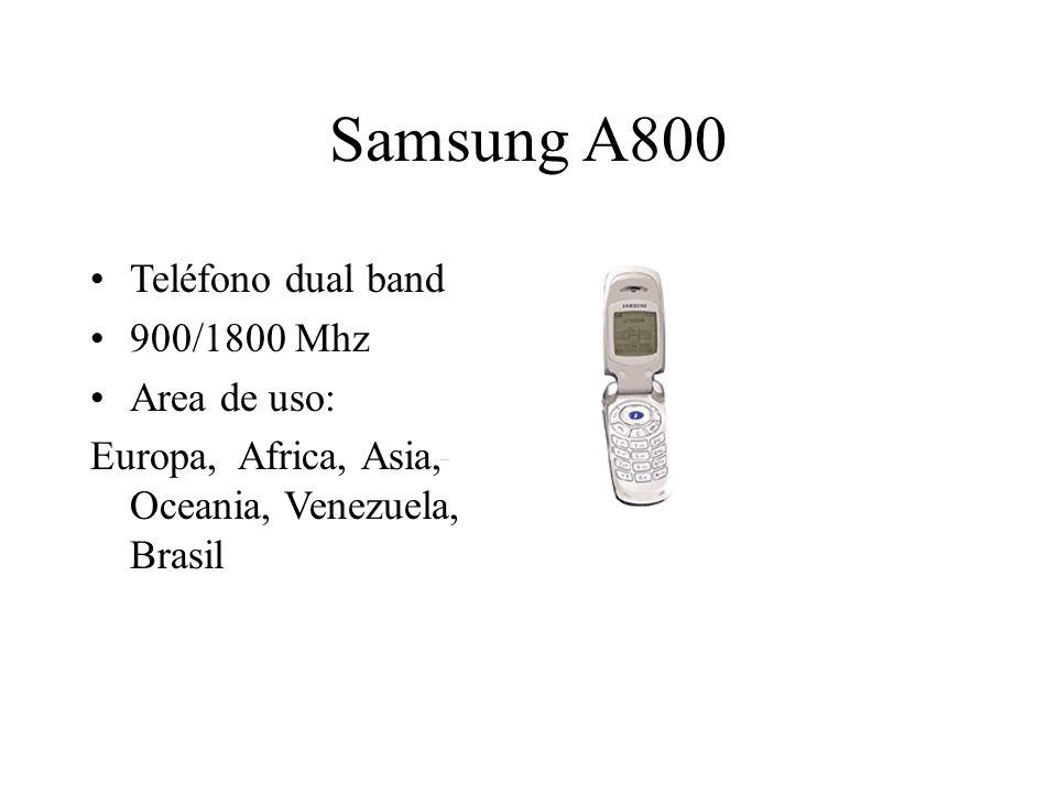 Samsung A800 Teléfono dual band 900/1800 Mhz Area de uso: Europa, Africa, Asia, Oceania, Venezuela, Brasil