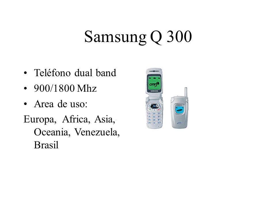 Samsung Q 300 Teléfono dual band 900/1800 Mhz Area de uso: Europa, Africa, Asia, Oceania, Venezuela, Brasil