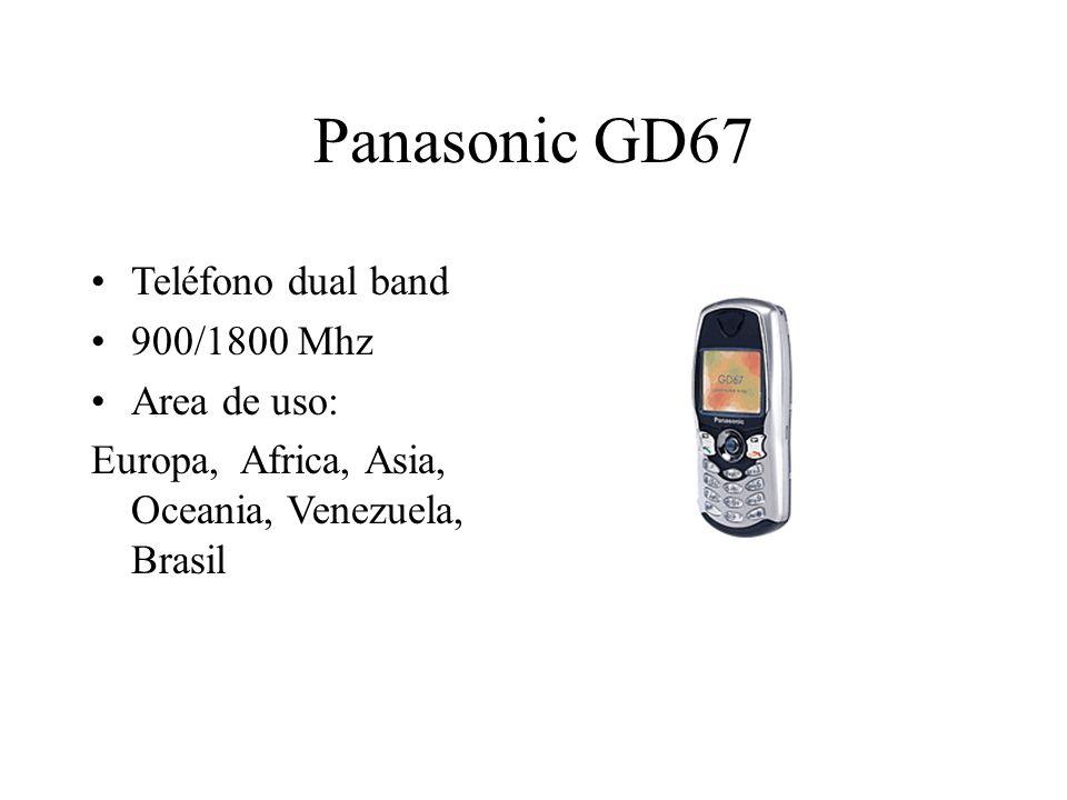 Panasonic GD67 Teléfono dual band 900/1800 Mhz Area de uso: Europa, Africa, Asia, Oceania, Venezuela, Brasil