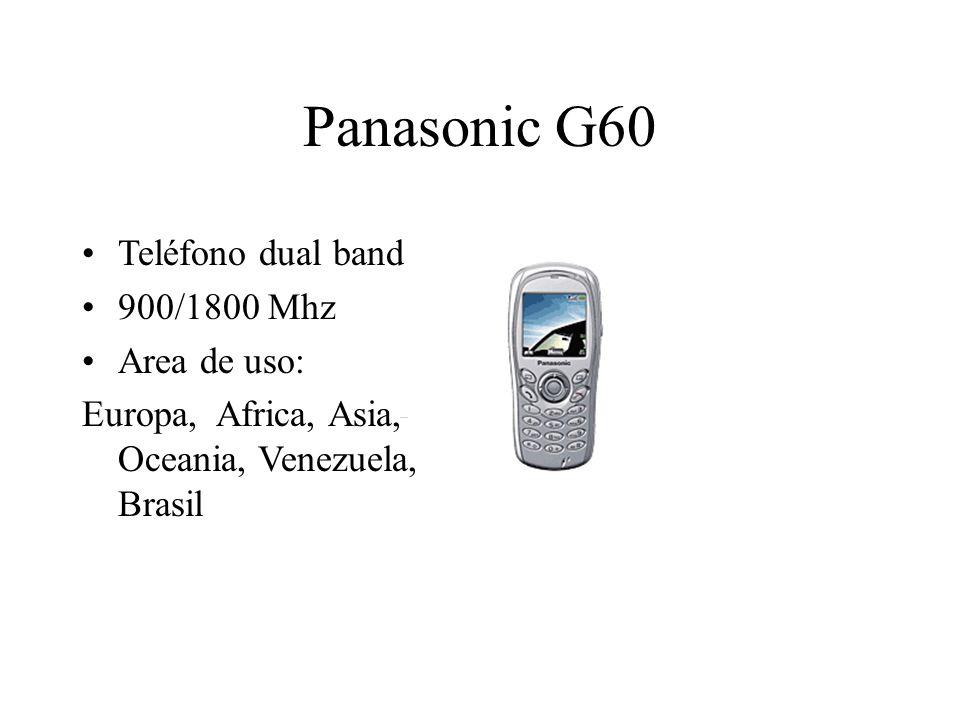 Panasonic G60 Teléfono dual band 900/1800 Mhz Area de uso: Europa, Africa, Asia, Oceania, Venezuela, Brasil