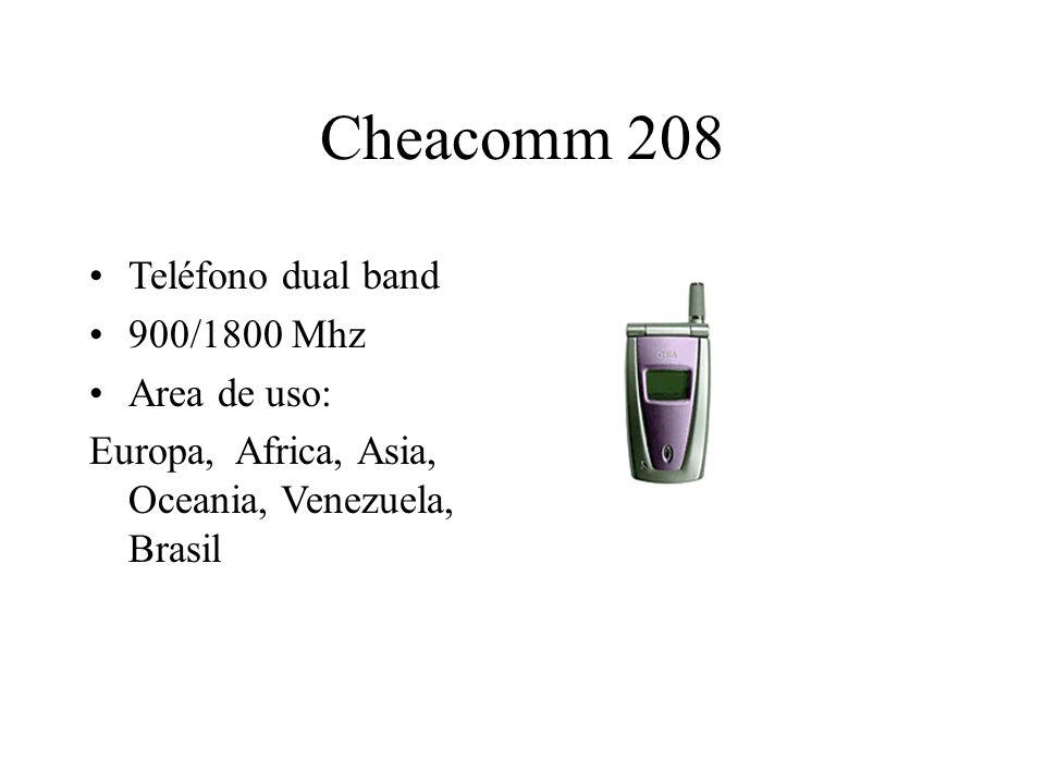 Cheacomm 208 Teléfono dual band 900/1800 Mhz Area de uso: Europa, Africa, Asia, Oceania, Venezuela, Brasil