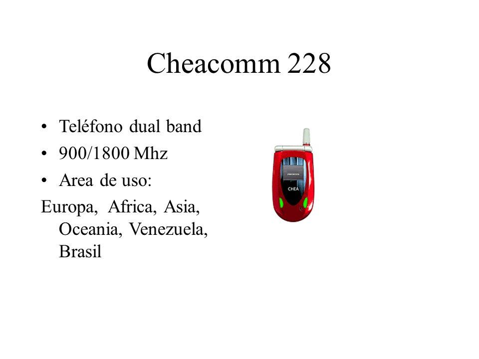 Cheacomm 228 Teléfono dual band 900/1800 Mhz Area de uso: Europa, Africa, Asia, Oceania, Venezuela, Brasil
