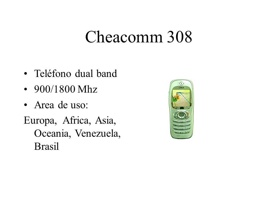 Cheacomm 308 Teléfono dual band 900/1800 Mhz Area de uso: Europa, Africa, Asia, Oceania, Venezuela, Brasil