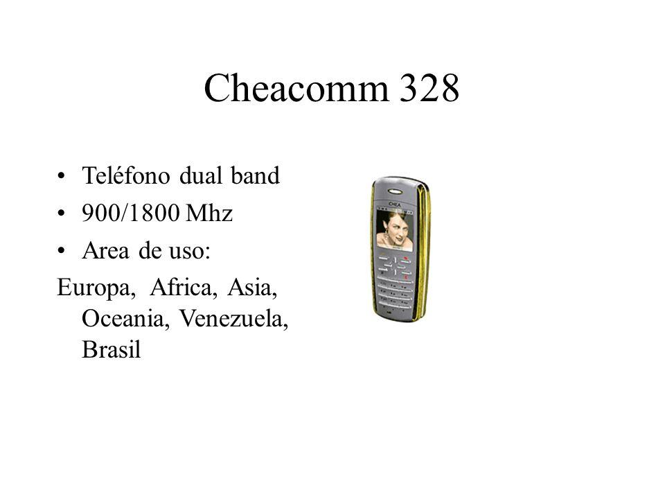 Cheacomm 328 Teléfono dual band 900/1800 Mhz Area de uso: Europa, Africa, Asia, Oceania, Venezuela, Brasil