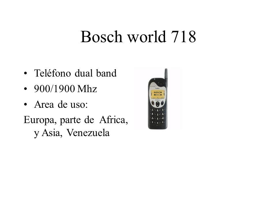 Bosch world 718 Teléfono dual band 900/1900 Mhz Area de uso: Europa, parte de Africa, y Asia, Venezuela