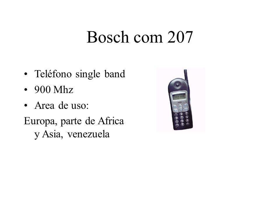 Bosch com 207 Teléfono single band 900 Mhz Area de uso: Europa, parte de Africa y Asia, venezuela