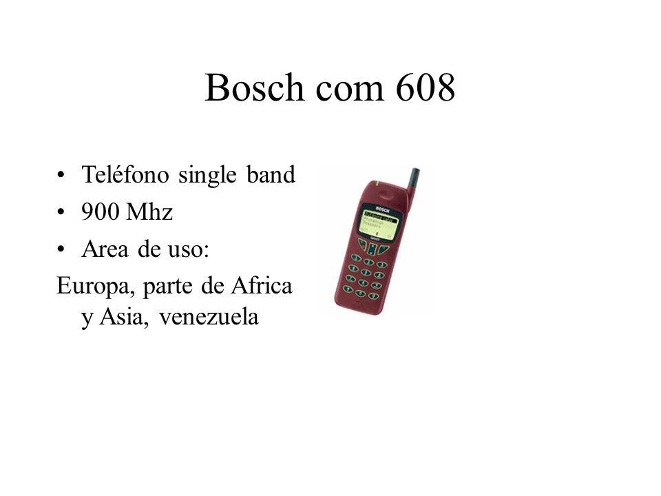 Bosch com 608 Teléfono single band 900 Mhz Area de uso: Europa, parte de Africa y Asia, venezuela