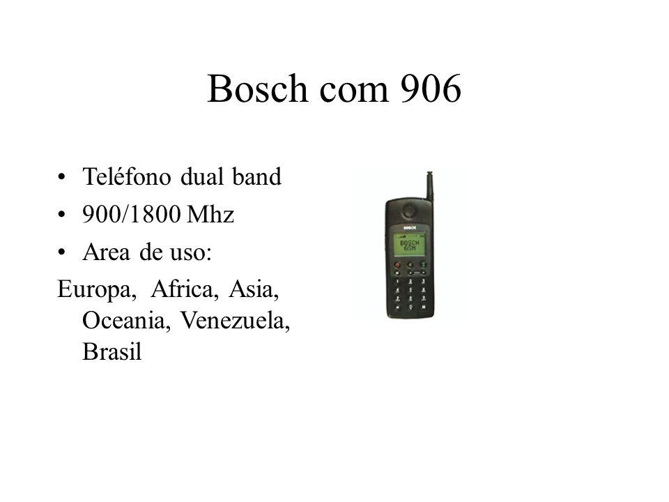 Bosch com 906 Teléfono dual band 900/1800 Mhz Area de uso: Europa, Africa, Asia, Oceania, Venezuela, Brasil