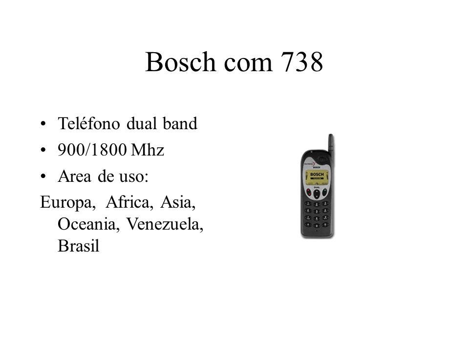 Bosch com 738 Teléfono dual band 900/1800 Mhz Area de uso: Europa, Africa, Asia, Oceania, Venezuela, Brasil