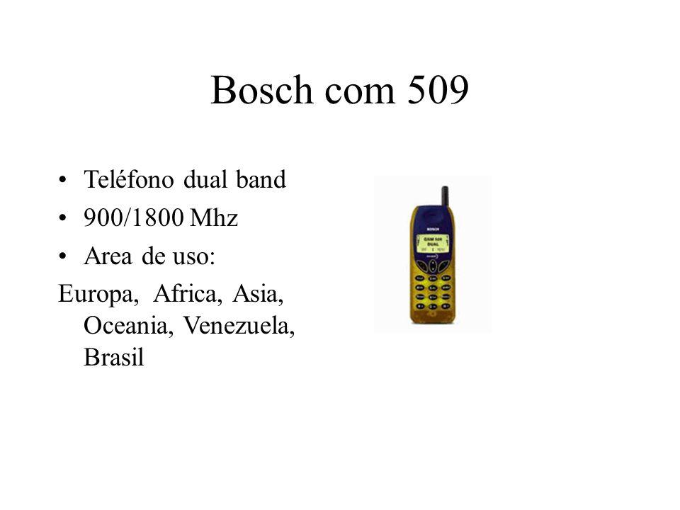 Bosch com 509 Teléfono dual band 900/1800 Mhz Area de uso: Europa, Africa, Asia, Oceania, Venezuela, Brasil
