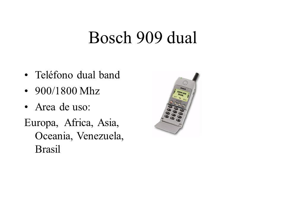 Bosch 909 dual Teléfono dual band 900/1800 Mhz Area de uso: Europa, Africa, Asia, Oceania, Venezuela, Brasil