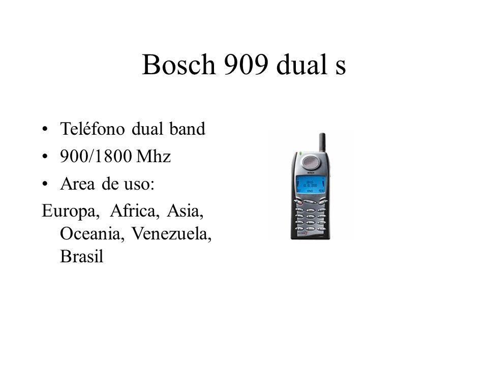 Bosch 909 dual s Teléfono dual band 900/1800 Mhz Area de uso: Europa, Africa, Asia, Oceania, Venezuela, Brasil