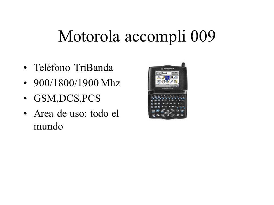 Motorola accompli 009 Teléfono TriBanda 900/1800/1900 Mhz GSM,DCS,PCS Area de uso: todo el mundo