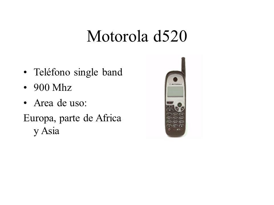Motorola d520 Teléfono single band 900 Mhz Area de uso: Europa, parte de Africa y Asia