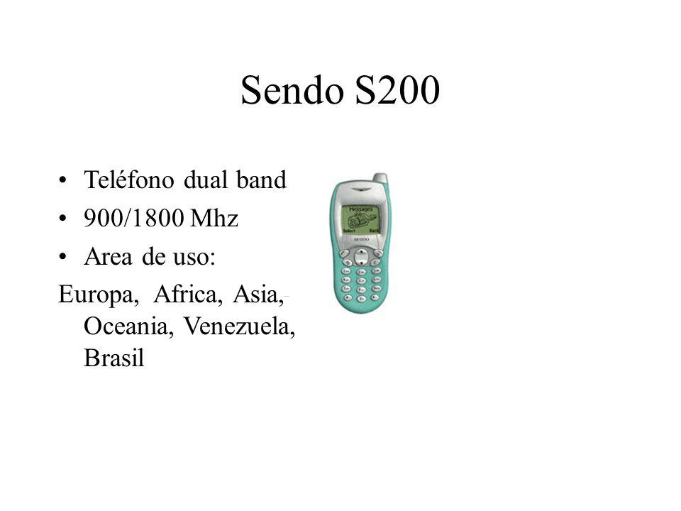Sendo S200 Teléfono dual band 900/1800 Mhz Area de uso: Europa, Africa, Asia, Oceania, Venezuela, Brasil