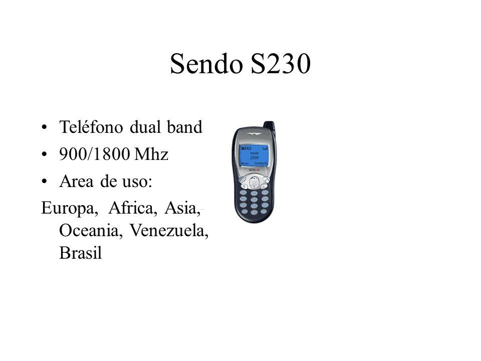 Sendo S230 Teléfono dual band 900/1800 Mhz Area de uso: Europa, Africa, Asia, Oceania, Venezuela, Brasil