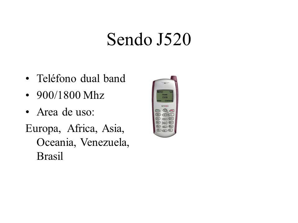 Sendo J520 Teléfono dual band 900/1800 Mhz Area de uso: Europa, Africa, Asia, Oceania, Venezuela, Brasil
