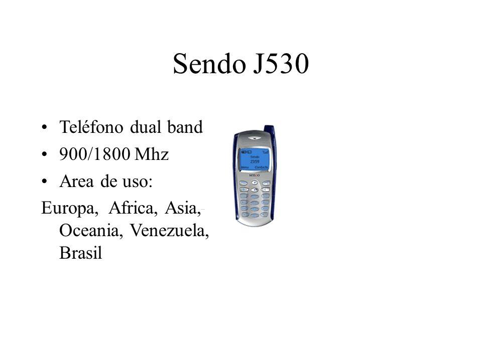Sendo J530 Teléfono dual band 900/1800 Mhz Area de uso: Europa, Africa, Asia, Oceania, Venezuela, Brasil