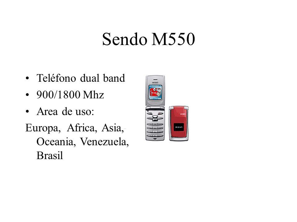 Sendo M550 Teléfono dual band 900/1800 Mhz Area de uso: Europa, Africa, Asia, Oceania, Venezuela, Brasil