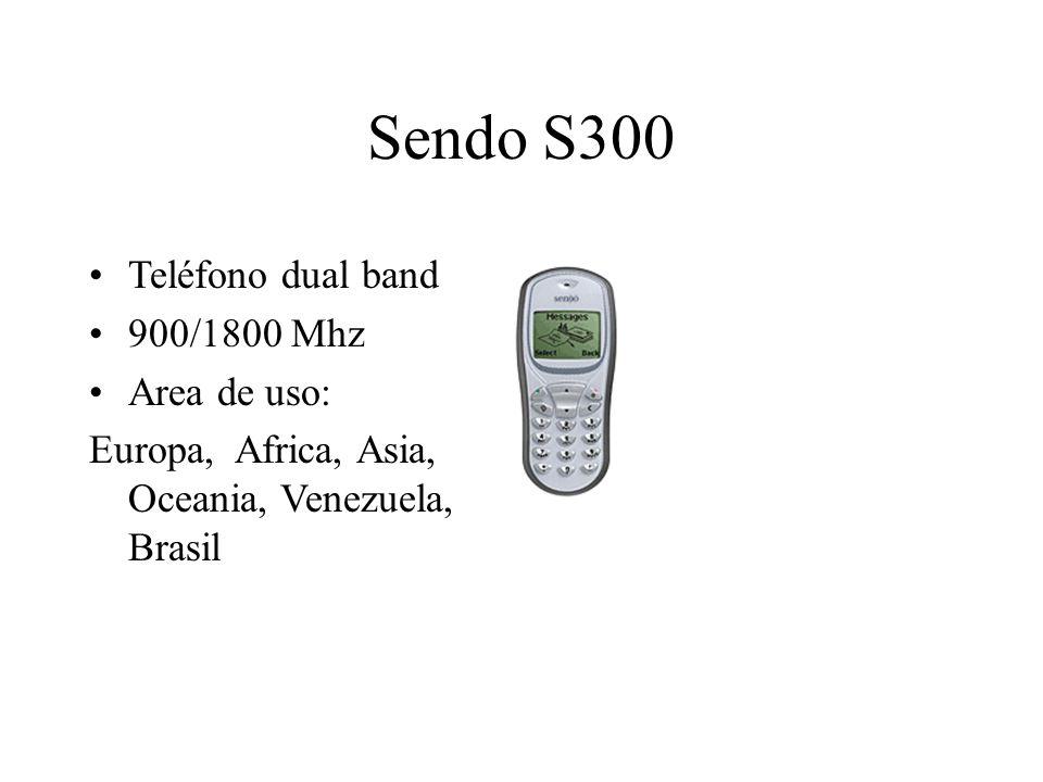Sendo S300 Teléfono dual band 900/1800 Mhz Area de uso: Europa, Africa, Asia, Oceania, Venezuela, Brasil