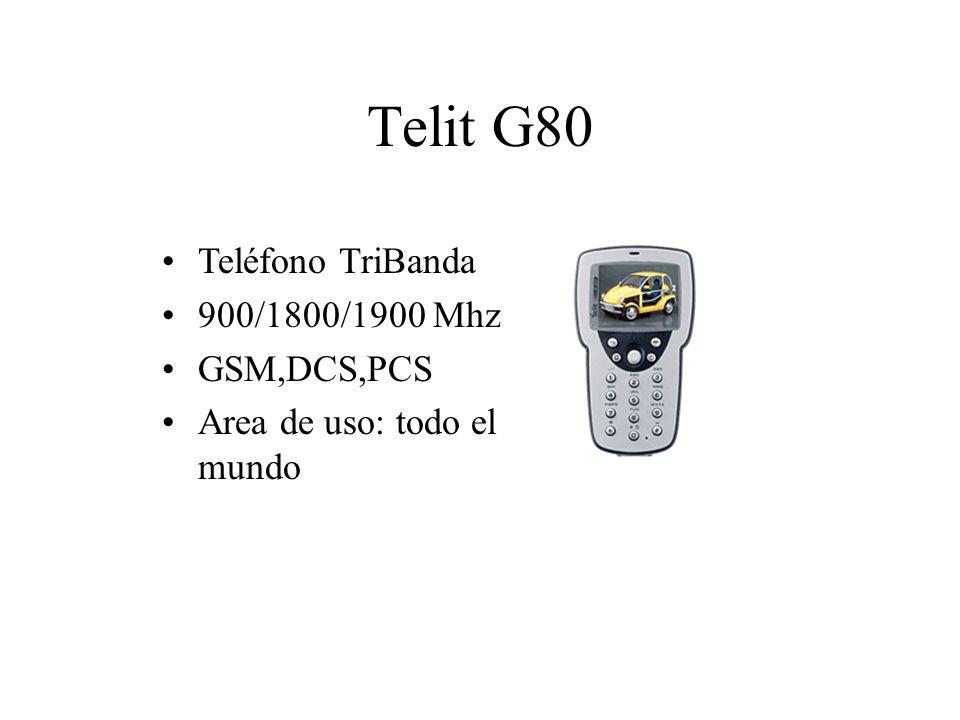 Telit G80 Teléfono TriBanda 900/1800/1900 Mhz GSM,DCS,PCS Area de uso: todo el mundo