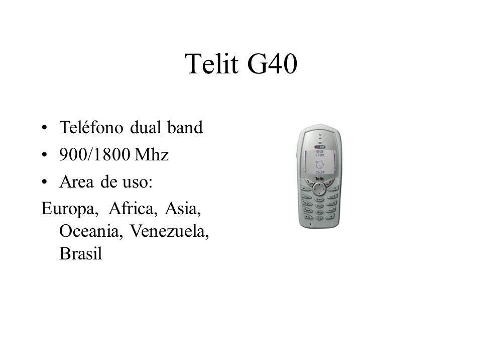 Telit G40 Teléfono dual band 900/1800 Mhz Area de uso: Europa, Africa, Asia, Oceania, Venezuela, Brasil