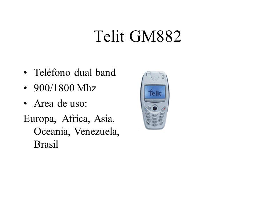 Telit GM882 Teléfono dual band 900/1800 Mhz Area de uso: Europa, Africa, Asia, Oceania, Venezuela, Brasil