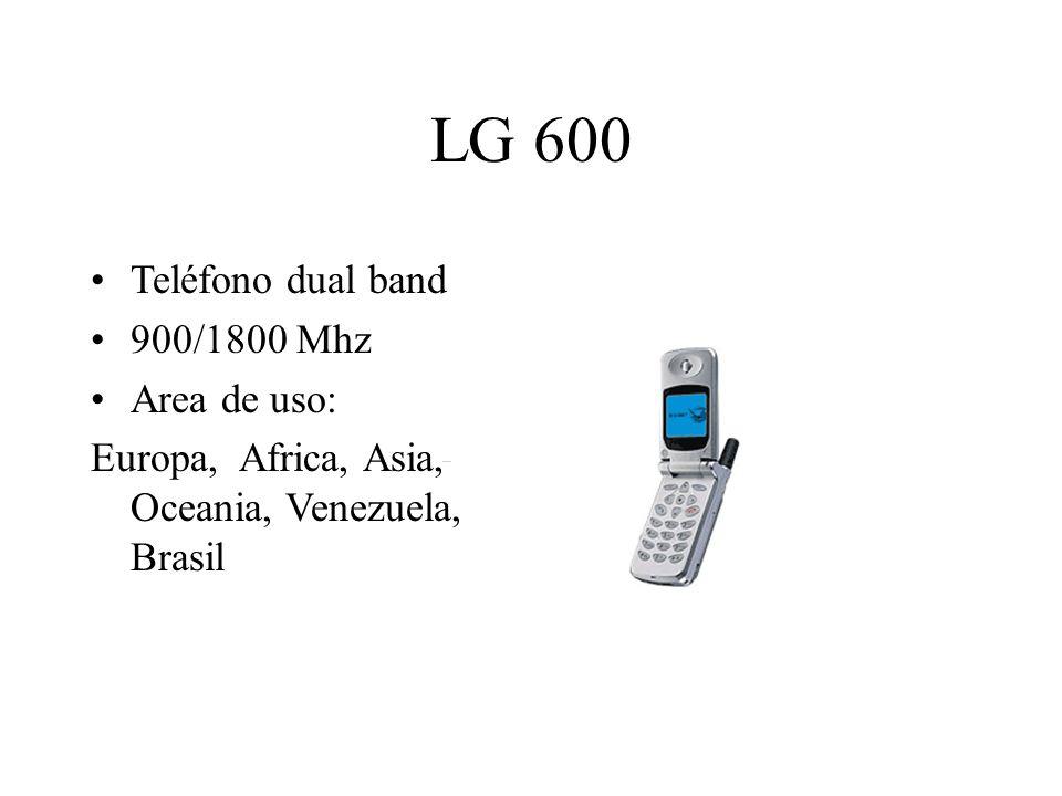 LG 600 Teléfono dual band 900/1800 Mhz Area de uso: Europa, Africa, Asia, Oceania, Venezuela, Brasil