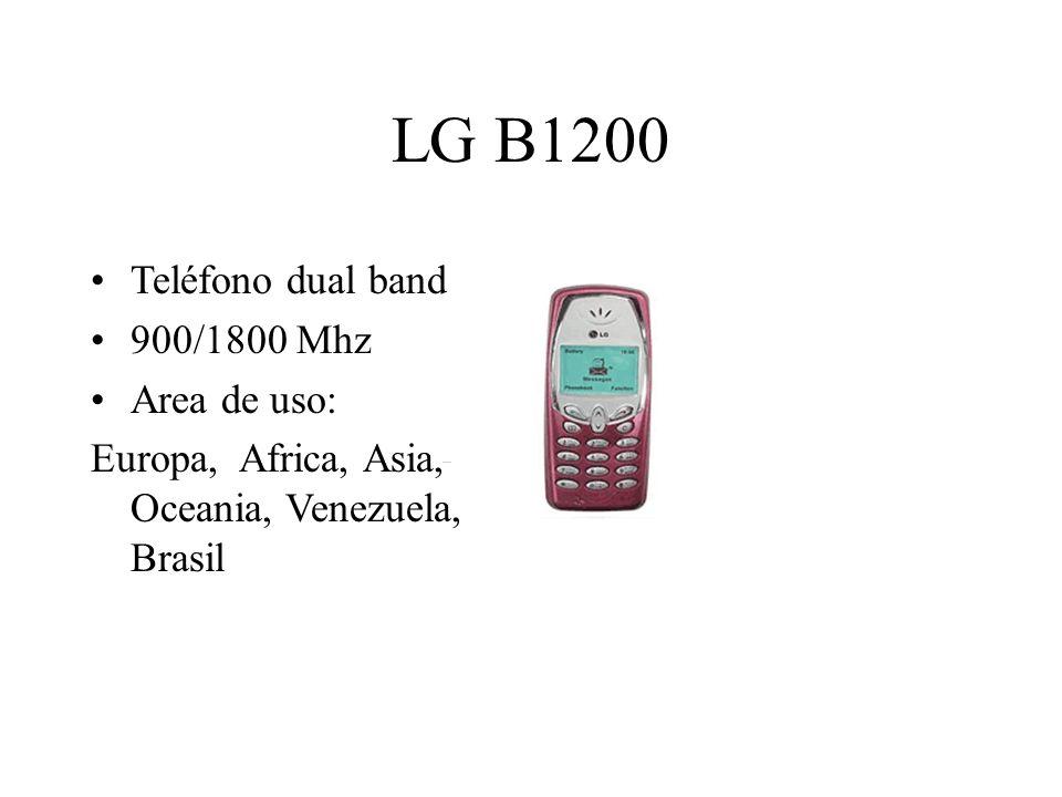 LG B1200 Teléfono dual band 900/1800 Mhz Area de uso: Europa, Africa, Asia, Oceania, Venezuela, Brasil