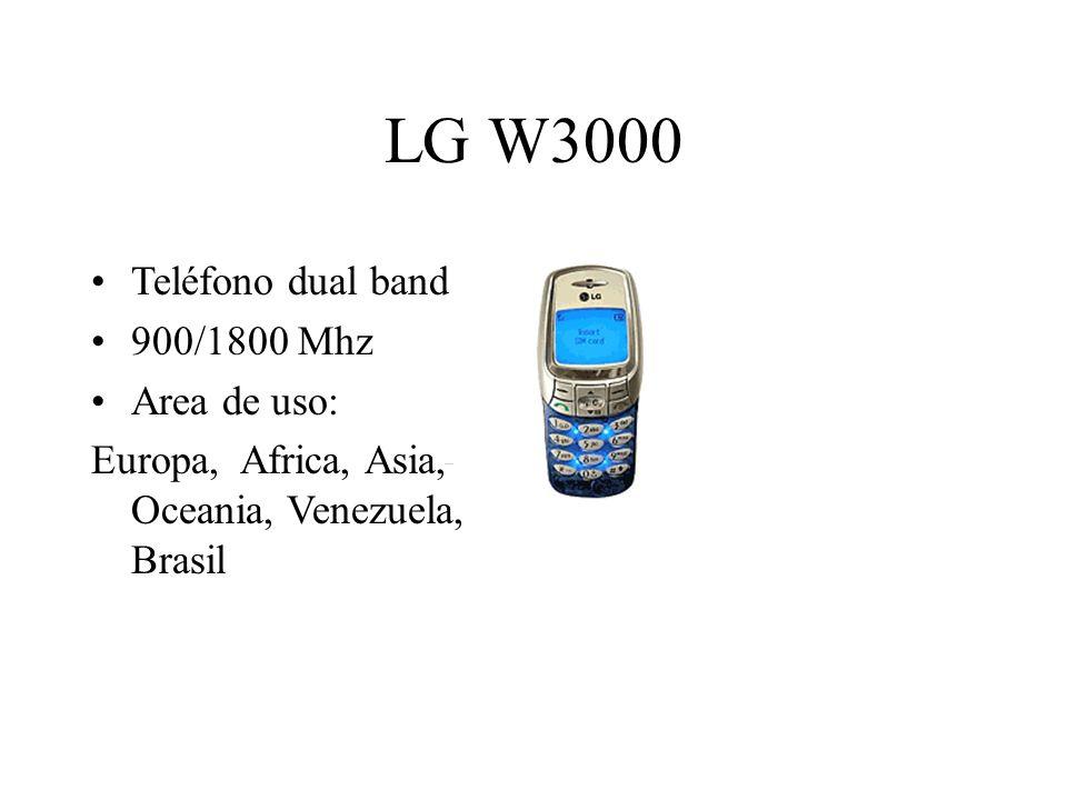 LG W3000 Teléfono dual band 900/1800 Mhz Area de uso: Europa, Africa, Asia, Oceania, Venezuela, Brasil