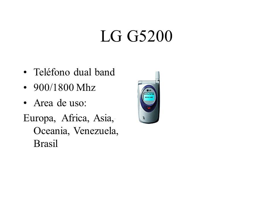 LG G5200 Teléfono dual band 900/1800 Mhz Area de uso: Europa, Africa, Asia, Oceania, Venezuela, Brasil